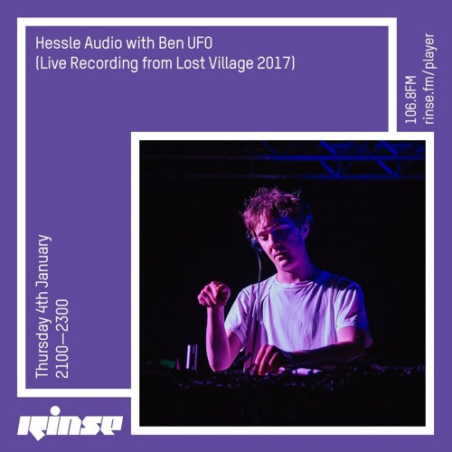 Ben UFO - Hessle Audio show on Rinse FM 2018-01-04 Live Recording from Lost Village 2017