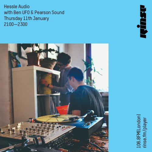 Ben UFO and Pearson Sound - Hessle Audio show on Rinse FM 2018-01-11