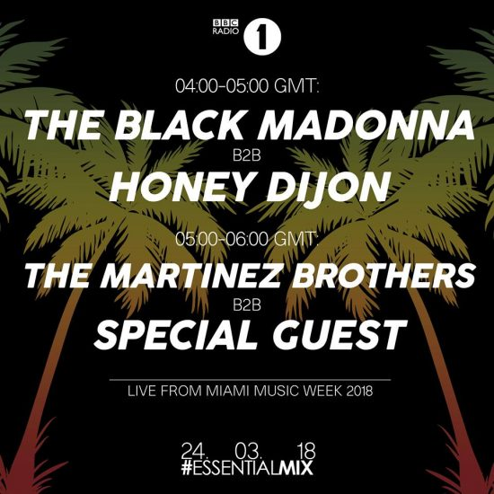 Black Honey (The Black Madonna b2b Honey Dijon) + The Martinez Brothers b2b Joseph Capriati Essential Mix 2018-03-24 Miami Music Week
