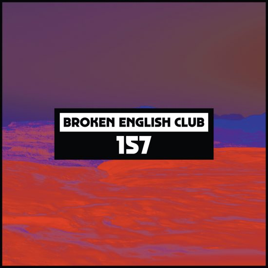 Broken English Club - Dekmantel Podcast 157 2018-01-22