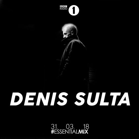 Denis Sulta - Essential Mix 2018-03-31