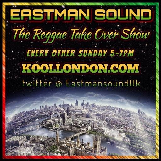 Eastman Sound - Reggae Takeover on Kool London 2017-05-21