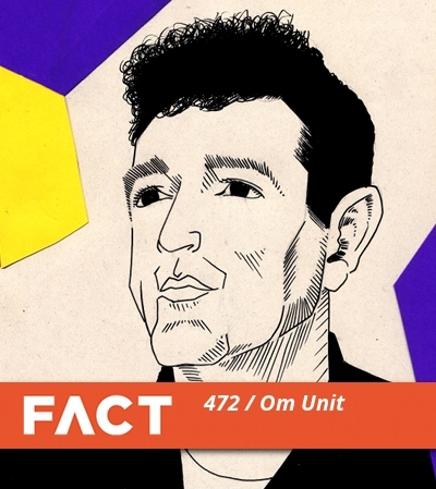 FACT Mix 472 by Om Unit
