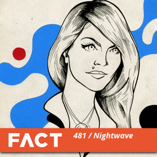 FACT Mix 481 by Nightwave