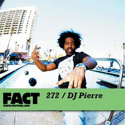 FACT mix 272 by DJ Pierre