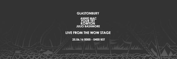 Julio Bashmore, Annie Mac, Four Tet and Kowton - Essential Mix 2016-06-25 Live from Glastonbury