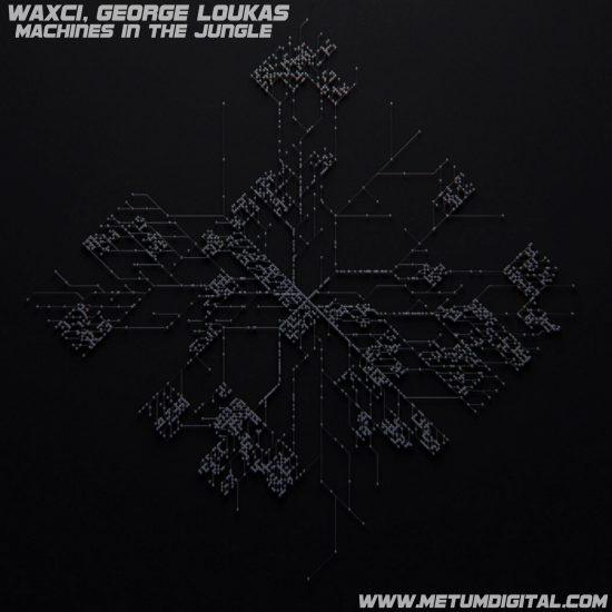 Waxci, George Loukas - Machines In The Jungle (Full Length Album)