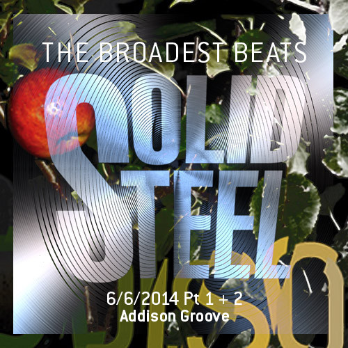 Addison Groove + Alex Banks - Solid Steel Show 2014-06-06