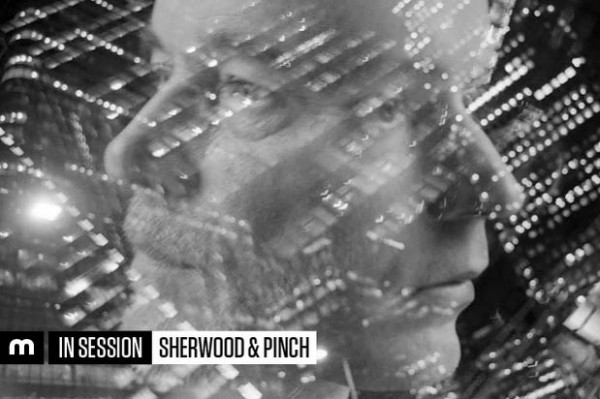 Adrian Sherwood & Pinch - In Session for Mixmag 2015-02-05