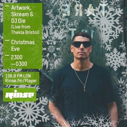 Artwork, Skream & DJ Die on Rinse FM 2015-12-24