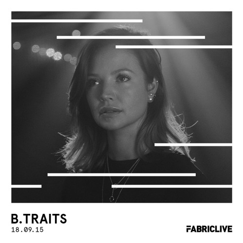 B.Traits - FABRICLIVE Promo Mix 2015-09-12