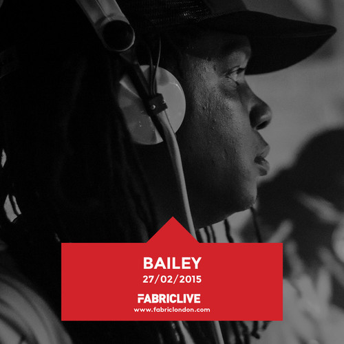 Bailey - FABRICLIVE Promo Mix (Feb 2015) 2015-02-06