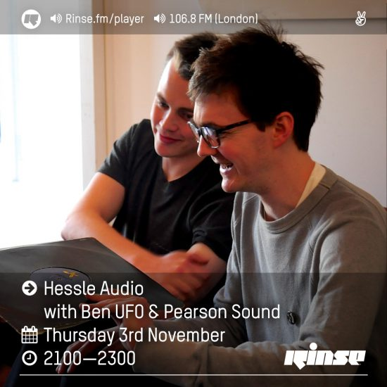 Ben UFO & Pearson Sound - Hessle Audio show on Rinse FM 2016-11-03