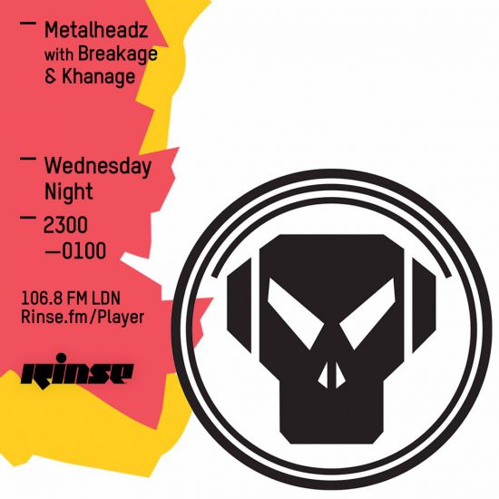 Breakage & Khanage - Metalheadz show on Rinse FM 2016-05-18