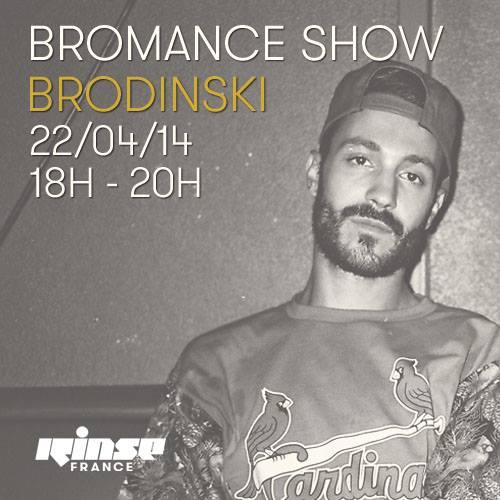 Brodinski - Bromance & Friends show on Rinse FM France 2014-04-22