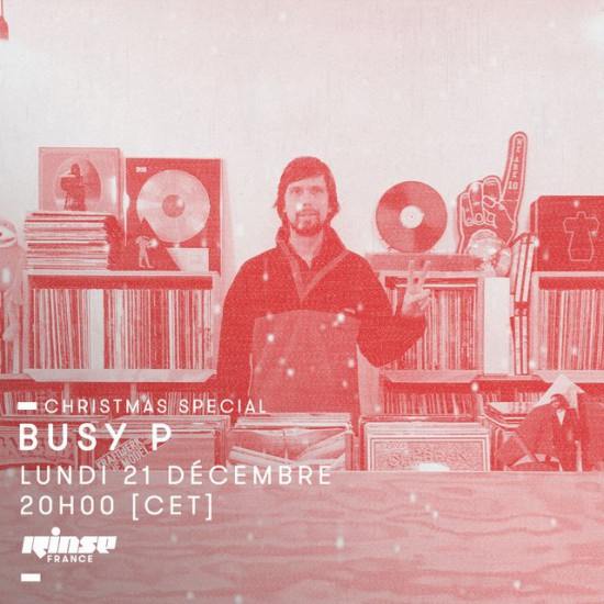 Busy P on Rinse FM France 2015-12-21 Christmas Special