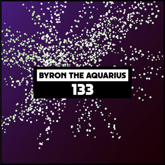 Byron The Aquarius - Dekmantel Podcast 133 - 2017-07-31