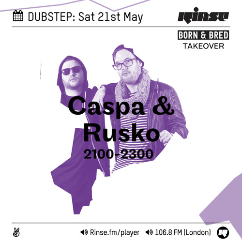 Caspa & Rusko on Rinse FM 2016-05-21