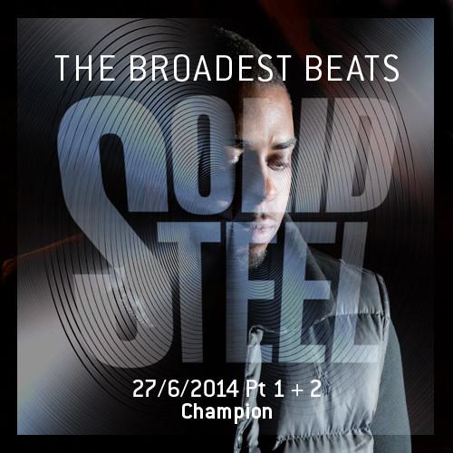 Champion + The Moody Boyz - Solid Steel Show 2014-06-27