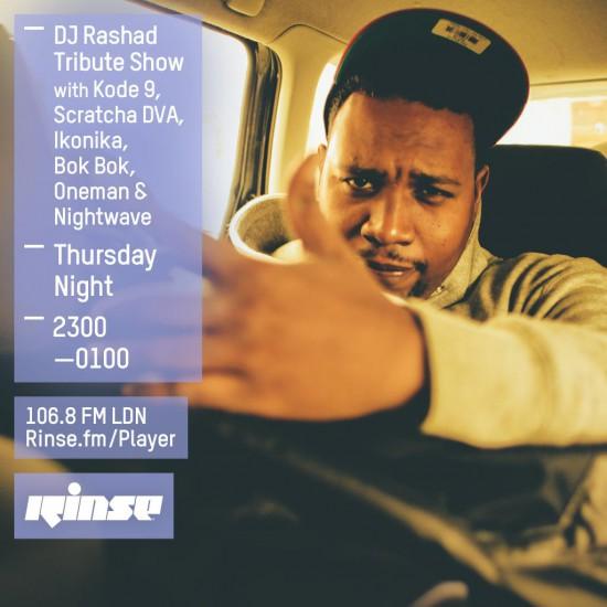 DJ Rashad Tribute Show with Kode9, Bok Bok, Oneman, Scratcha DVA, Ikonika & Nightwave 2015-04-30