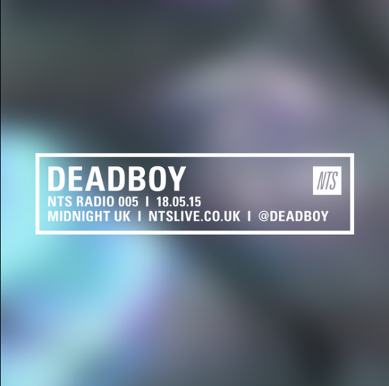 Deadboy with Gongon guest mix on NTS Radio 2015-05-19