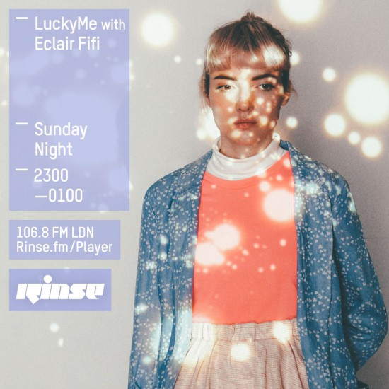 Eclair Fifi - LuckyMe show on Rinse FM 2015-11-15