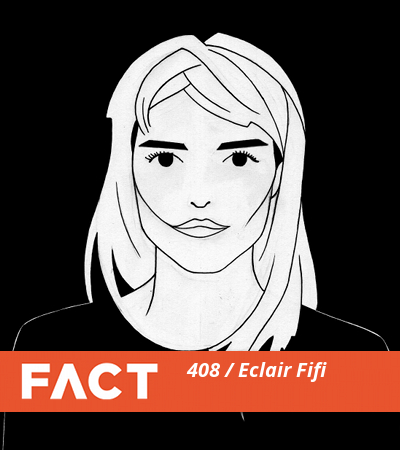 FACT Mix 408 by Eclair Fifi