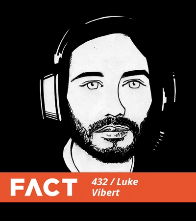 FACT Mix 432 by Luke Vibert