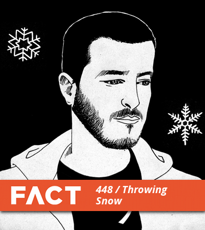 FACT Mix 448 by Throwing Snow