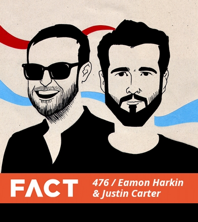 FACT Mix 476 by Eamon Harkin & Justin Carter