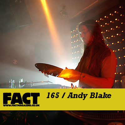 FACT mix 165 by Andy Blake