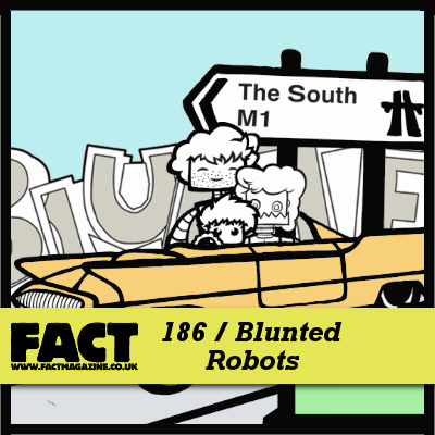 FACT mix 186 by Blunted Robots (Brackles and Shortstuff)