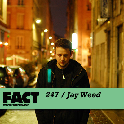 FACT mix 247 by Jay Weed