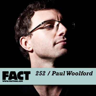 FACT mix 252 by Paul Woolford