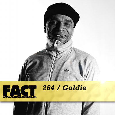 FACT mix 264 by Goldie