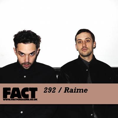 FACT mix 292 by Raime