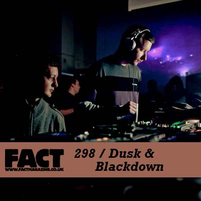 FACT mix 298 by Dusk & Blackdown