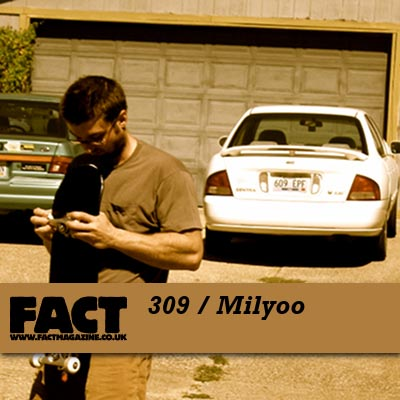 FACT mix 309 by Milyoo
