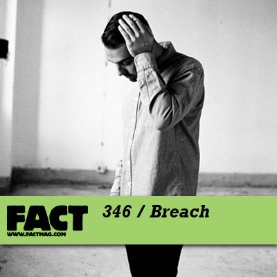 FACT mix 346 by Breach (Ben Westbeech)