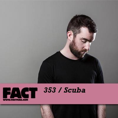 FACT mix 353 by Scuba