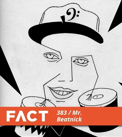FACT mix 383 by Mr. Beatnick