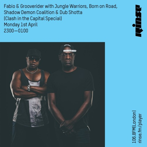 Fabio & Grooverider (Clash In The Capital Special) on Rinse FM 2019-04-01