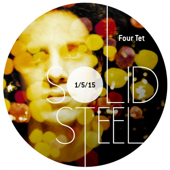 Four Tet + Anthony Naples - Solid Steel Show 2015-05-01