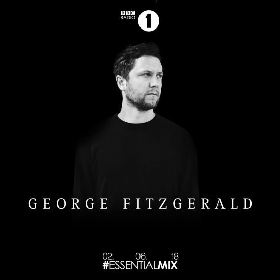 George FitzGerald - Essential Mix 2018-06-01
