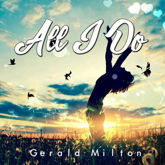 Gerald Milton - All I Do