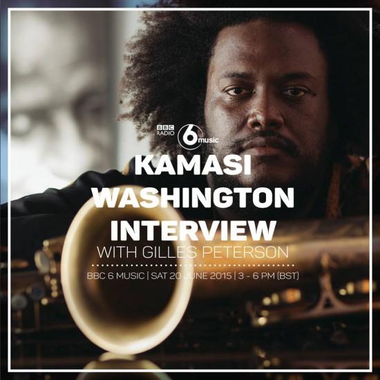Gilles Peterson Worldwide 2015-06-20 Words and Music with Kamasi Washington