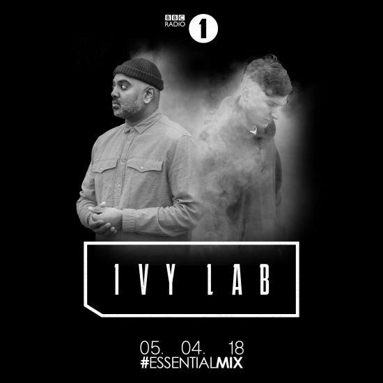 Ivy Lab - Essential Mix 2018-05-05