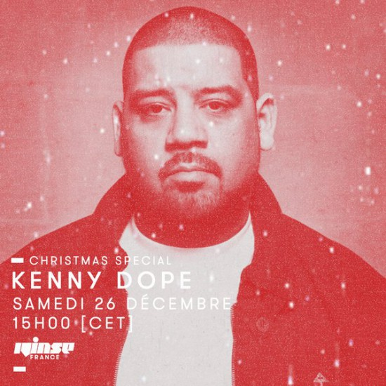 Kenny Dope on Rinse FM France 2015-12-26 Christmas Special