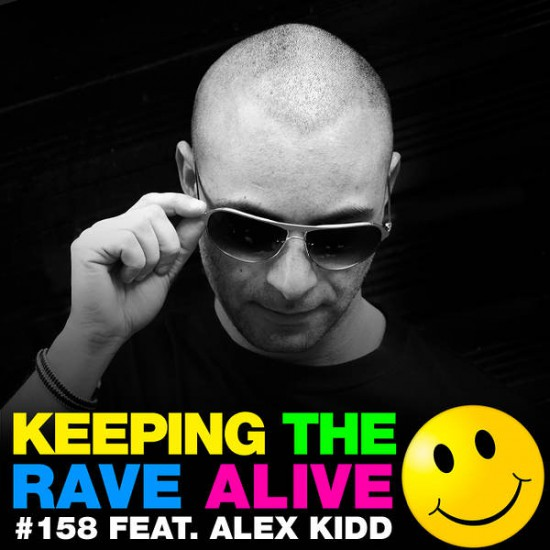Kutski & Alex Kidd - Keeping The Rave Alive 158 2015-04-09