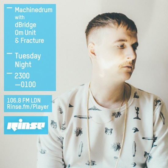 Machinedrum, dBridge, Om Unit & Fracture on Rinse FM 2015-03-31